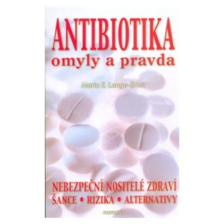 Maria E. Lange-Ernst: Antibiotika omyly a pravda cena od 110 Kč