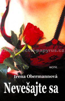 Irena Obermannová: Nevešajte sa cena od 141 Kč