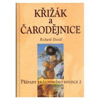 Richard Dostál: Křížák a čarodějnice cena od 124 Kč