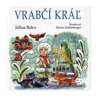 Július Balco: Vrabčí kráľ cena od 107 Kč