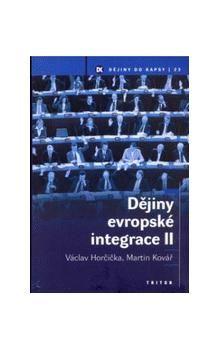 Václav Horčička, Martin Kovář: Dějiny evropské integrace II. cena od 118 Kč