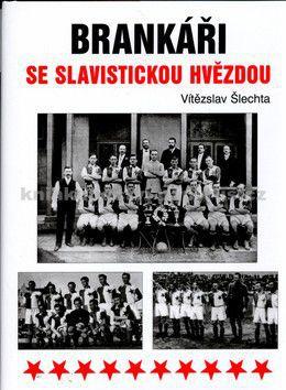 Vítězslav Šlechta: Brankáři se slavistickou hvězdou cena od 121 Kč