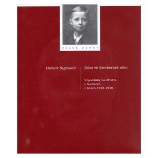 Herbert Sigmund: Dům ve Stecherově ulici cena od 111 Kč