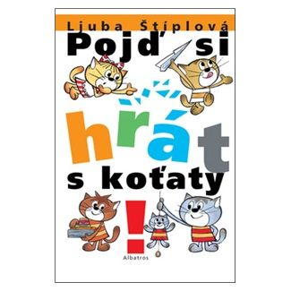 Ljuba Štíplová: Pojď si hrát s koťaty cena od 139 Kč