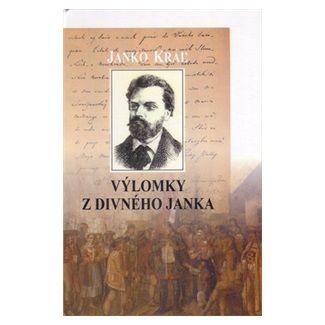 Janko Kráľ: Výlomky z Divného Janka cena od 106 Kč