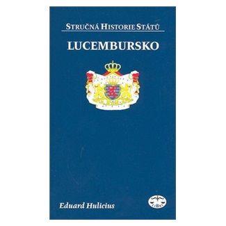 Eduard Hulicius: Lucembursko cena od 95 Kč