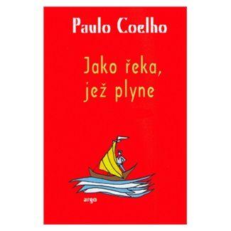 Paulo Coelho: Jako řeka, jež plyne cena od 129 Kč