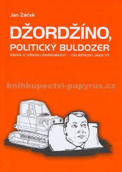 Jan Žáček: Džordžíno, politický buldozér cena od 71 Kč