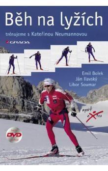 Libor Soumar, Emil Bolek, Ján Ilavský: Běh na lyžích - trénujeme s Kateřinou Neumannovou cena od 185 Kč