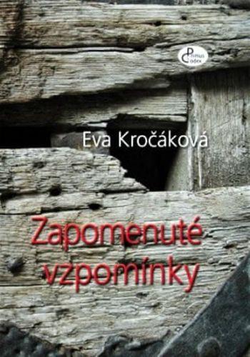 Eva Kročáková: Zapomenuté vzpomínky cena od 118 Kč