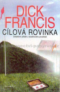 Dick Francis: Cílová rovinka cena od 171 Kč