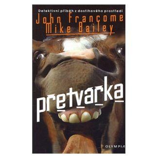 John Francome, Bailey Mike: Přetvářka cena od 63 Kč