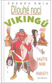 Zdeněk Šmíd: Dlouhé noci Vikingů aneb Vraťte nám rabiáty cena od 123 Kč