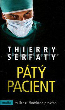 Serfaty Thierry: Pátý pacient - Serfaty Thierry cena od 199 Kč