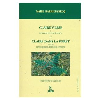 Marie Darrieussecq: Claire v lese cena od 61 Kč