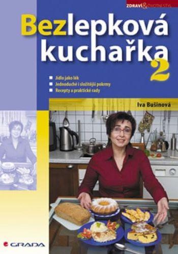 Iva Bušinová: Bezlepková kuchařka 2 cena od 210 Kč