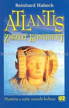 Reinhard Habeck: Atlantis - zmizelý kontinent cena od 145 Kč