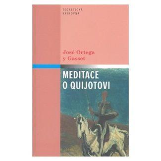 José Ortega y Gasset: Meditace o Quijotovi cena od 63 Kč