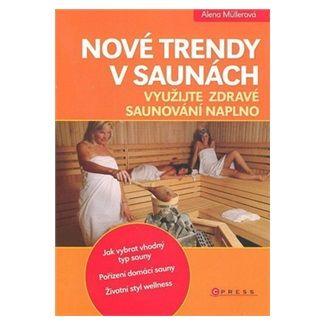 Alena Mullerová: Nové trendy v saunách cena od 135 Kč