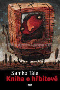 Samko Tále: Kniha o hřbitově - 2. vydání cena od 125 Kč