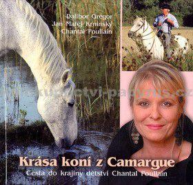 Jan Matěj Krnínský: Krása koní z Camargue -- Cesta do krajiny dětství Chantal Poullain cena od 128 Kč