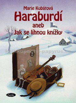 Marie Kubátová: Haraburdí aneb Jak se líhnou knížky cena od 147 Kč