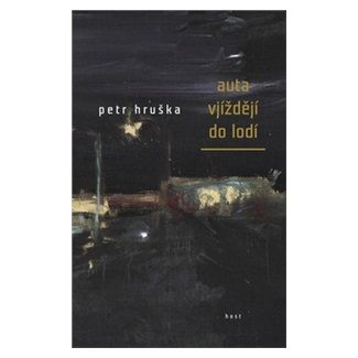 Petr Hruška: Auta vjíždějí do lodí cena od 106 Kč