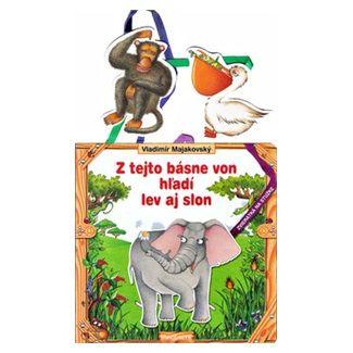 Vladimír Majakovský: Z tejto básne von hľadí lev aj slon cena od 95 Kč