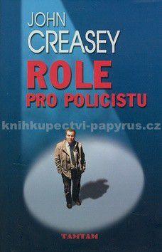 John Creasey: Role pro policistu cena od 166 Kč