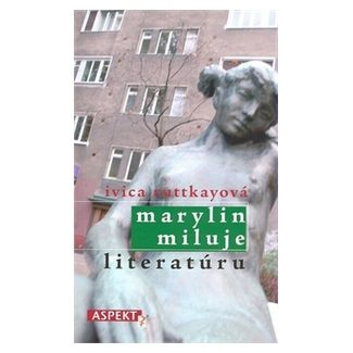 Ivica Ruttkayová: Marylin miluje literatúru cena od 122 Kč