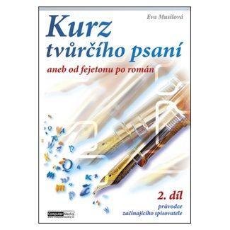 Eva Musilová: Kurz tvůrčího psaní - 2. díl cena od 143 Kč