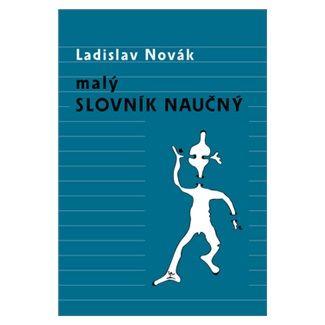 Ladislav Novák: Malý slovník naučný cena od 103 Kč