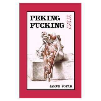 Jakub Šofar: Peking Not Fucking cena od 85 Kč