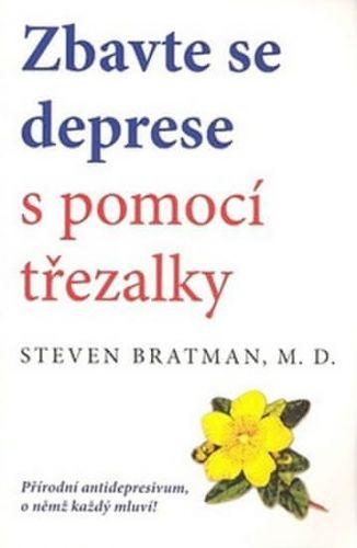 Steven Bratman: Zbavte se deprese s pomocí třezalky cena od 112 Kč