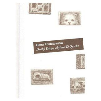 Elena Poniatowska: Drahý Diego, objímá tě Quiela cena od 145 Kč