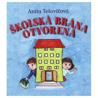 Anita Tešovičová, Daniela Boboková: Školská brána otvorená cena od 93 Kč