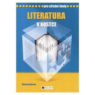Marie Sochrová: Literatura v kostce pro SŠ cena od 105 Kč