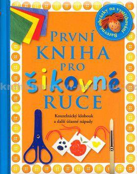 SLOVART První kniha pro šikovné ruce cena od 169 Kč