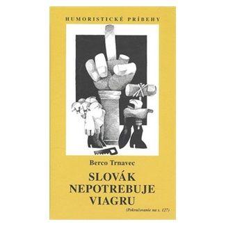 Berco Trnavec: Slovák nepotrebuje viagru cena od 108 Kč