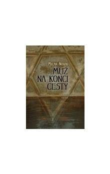 Milan Novák: Muž na konci cesty cena od 117 Kč