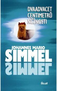 Johannes Mario Simmel: Dvaadvacet centimetrů něžnosti cena od 175 Kč