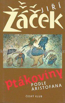 Jiří Žáček: Ptákoviny podle Aristofana cena od 140 Kč