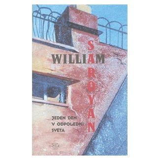 William Saroyan: Jeden den v odpoledni světa cena od 123 Kč