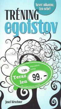 Josef Kirschner: Tréning egoistov cena od 65 Kč