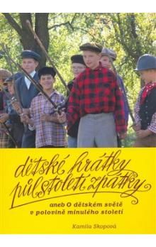 Kamila Skopová: Dětské hrátky půlstoletí zpátky cena od 92 Kč