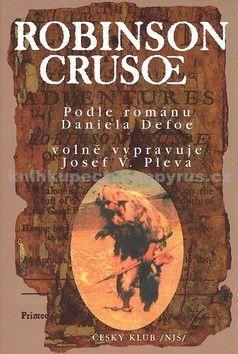 Josef V. Pleva, Zdeněk Burian: Robinson Crusoe - Český klub - 3 vydání cena od 132 Kč