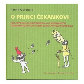 Patrik Ouředník, Tomáš Přidal: O princi Čekankovi cena od 137 Kč