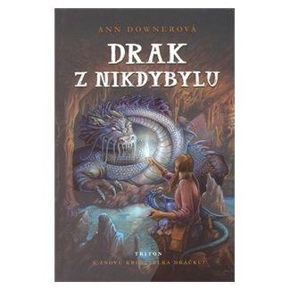 Ann Downerová: Drak z Nikdybylu - A znovu Krotitelka dráčků! cena od 129 Kč