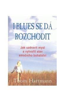 Thom Hartmann: I blues se dá rozchodit cena od 100 Kč