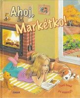 Dana Winklerová: Ahoj, Markétko! - Čtení hned po slabikáři cena od 63 Kč